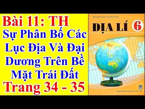 Địa Lý Lớp 6 Bài 11 – Sự Phân Bố Các Lục Địa Và Đại Dương Trên Bề Mặt Trái Đất – Trang 34 - 35