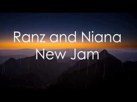 Ranz and Niana   New Jam Lyrics