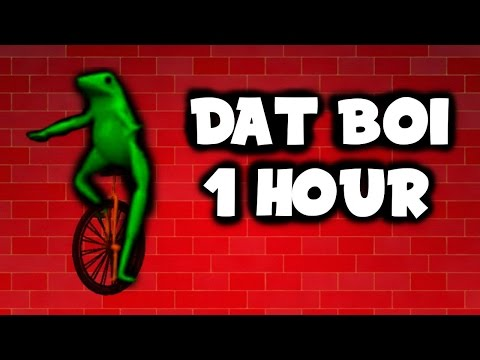 Here Comes Dat Boi (1 hour version)