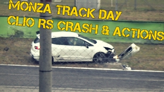 Clio RS Crash and Actions | Monza TrackDay 12/02/17