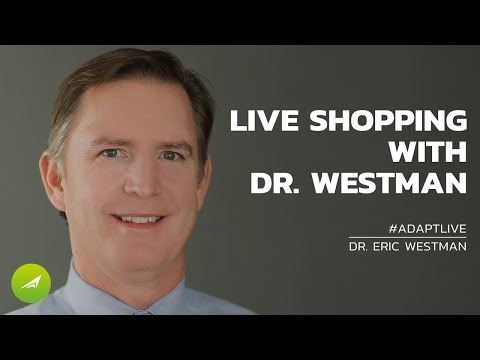 "AdaptLIVE: With Dr Westman - ""LIVE SHOPPING WITH DR WESTMAN"""