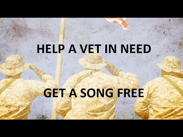 HELP A VET - GET A SONG FREE