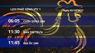 Lịch phát sóng 02/10/2017   VTC1