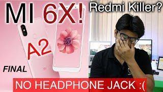 MI 6X/A2 Finally LAUNCHED   No Headphone JACK :( - Dil Tod Diya   Note 5 Pro Killer? [Hindi]