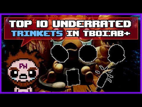 Top 10 Underrated TRINKETS In The Binding of Isaac: Afterbirth Plus!