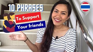 10 Useful Sentences To Support Your Friends in THAI | Learn Thai