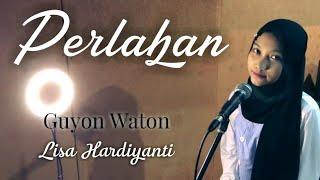 Download Perlahan (Guyon Waton) Cover By Lisha Hardiyanti