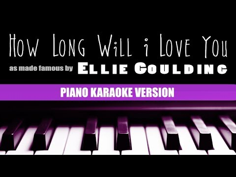 Karaoke How Long Will Love You By Ellie Goulding Piano Version