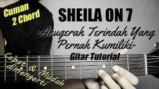(Gitar Tutorial) SHEILA ON 7 - Anugerah Terindah Yg Pernah Kumiliki |Mudah & Cepat dimengerti pemula