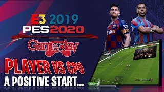 [TTB] PES 2020 GAMEPLAY - PLAYER vs CPU - A POSITIVE START!