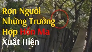 Gợn người những trường hợp hồn ma xuất hiện | Ghost Caught on Camera at Abandoned Place