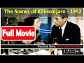 The Snows of Kilimanjaro (1952) *FuII M0p135*#*