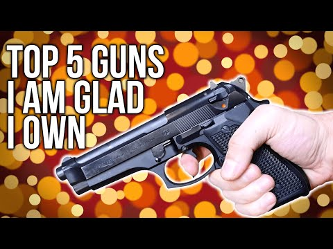 Top 5 Guns I'm Glad I Bought
