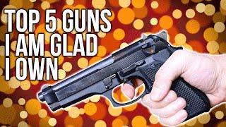 Top 5 Guns I'm GĮad I Bought