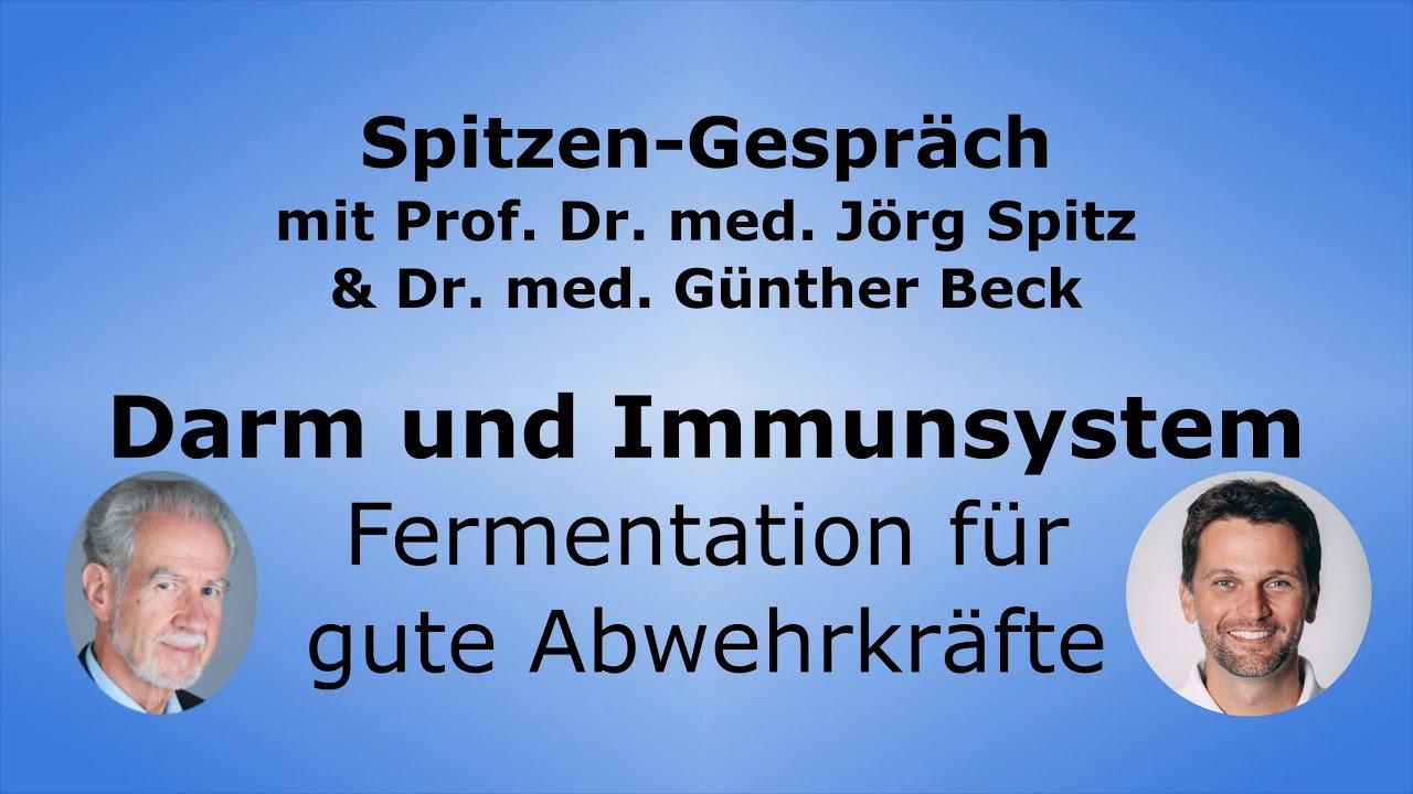 Download Darm und Immunsystem - Fermentation für gute Abwehrkräfte - Spitzen-Gespräch mit Dr. Günther Beck