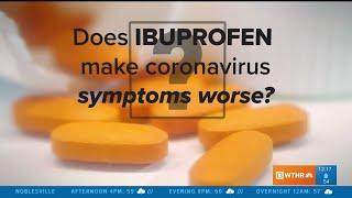 VERIFY: Does Ibuprofen Make Coronavirus Symptoms Worse?