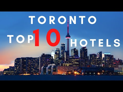 Top 10 Hotels In Toronto, Canada  | Best Hotels In Toronto | Top 10 Recommended Hotels In Ontario