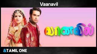 Vaanavil - New Tamil Serial