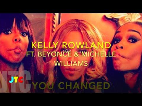 Kelly Rowland Feat. Beyoncé & Michelle - You Changed (Lyrics)