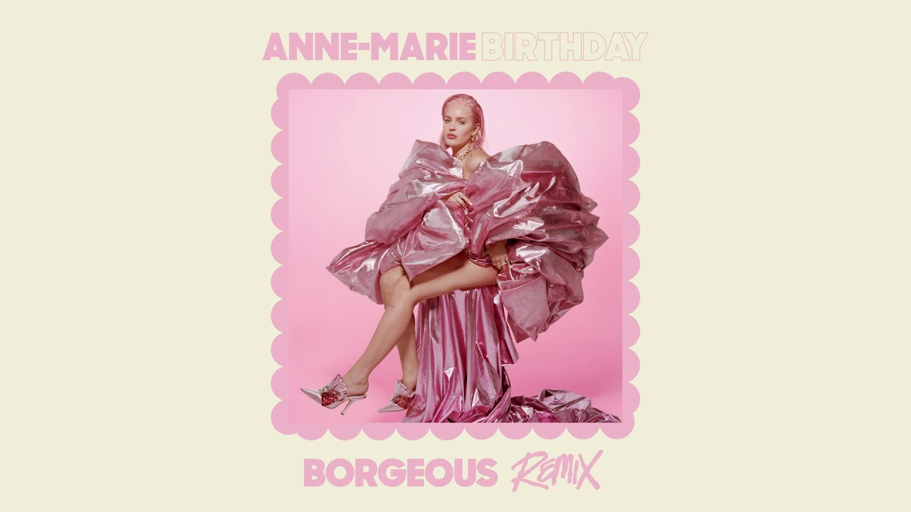 Anne-Marie - BIRTHDAY (Borgeous Remix) [Official Audio]