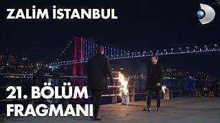 Zalim İstanbul 21. Bölüm Fragmanı