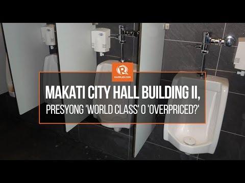 Makati City Hall Building II, presyong 'world class' o 'overpriced?'