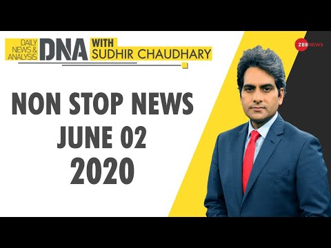 DNA: Non Stop News, June 02, 2020 | Sudhir Chaudhary Show | DNA Today | DNA Nonstop News | NONSTOP