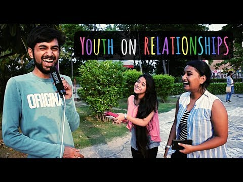 Youth on Relationships in LPU - Lovely Professional University | Kuch Bhi Reviews