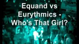 Equand vs Eurythmics - Who