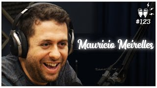 MAURÍCIO MEIRELLES - Flow Podcast #123