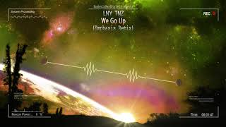 Gambar cover LNY TNZ - We Go Up (Emphasis Remix) [HQ Edit]