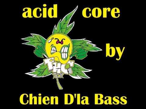 ☠ CHIEN D'LA BASS -► Présence de THC à 303% -► N°40 [ Acidcore ]