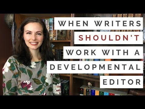 When Writers SHOULDN'T Work with a Freelance Developmental Editor