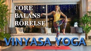 Vinyasa yoga med fokus på CORE, BALANS och RÖRELSE