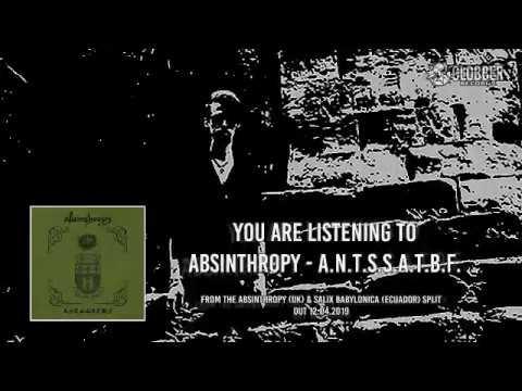 Absinthropy - A.N.T.S.S.A.T.B.F. (OFFICIAL)