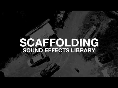 SCAFFOLDING Sound FX Library