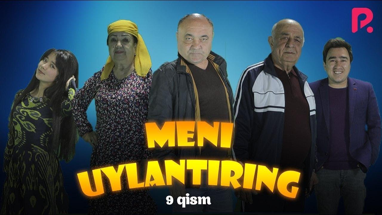 Meni uylantiring (o'zbek serial) | Мени уйлантиринг (узбек сериал) 9-qism
