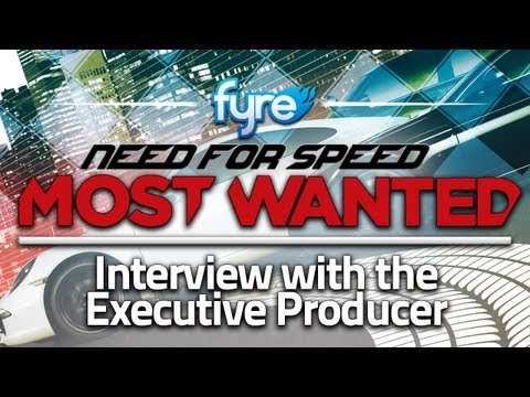 Need for Speed Most Wanted - Interview with the Executive Producer