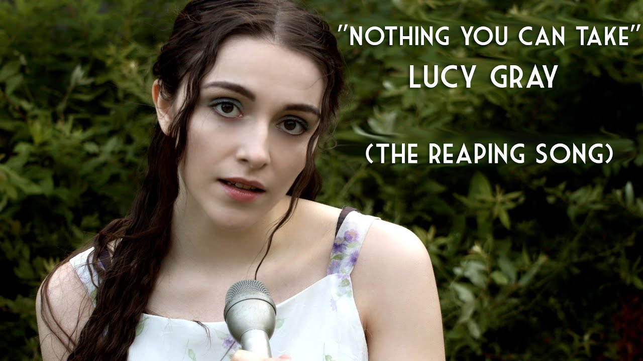 """Lucy Gray Baird's """"The Reaping Song"""" (Nothing You Can Take) from the Ballad of Songbirds and Snakes"""