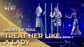 Ladies of Soul 2019 | Treat Her Like A Lady