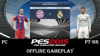 PES 2015  Bayern de Munich vs Real Madrid - Offline PC Gameplay PT-BR