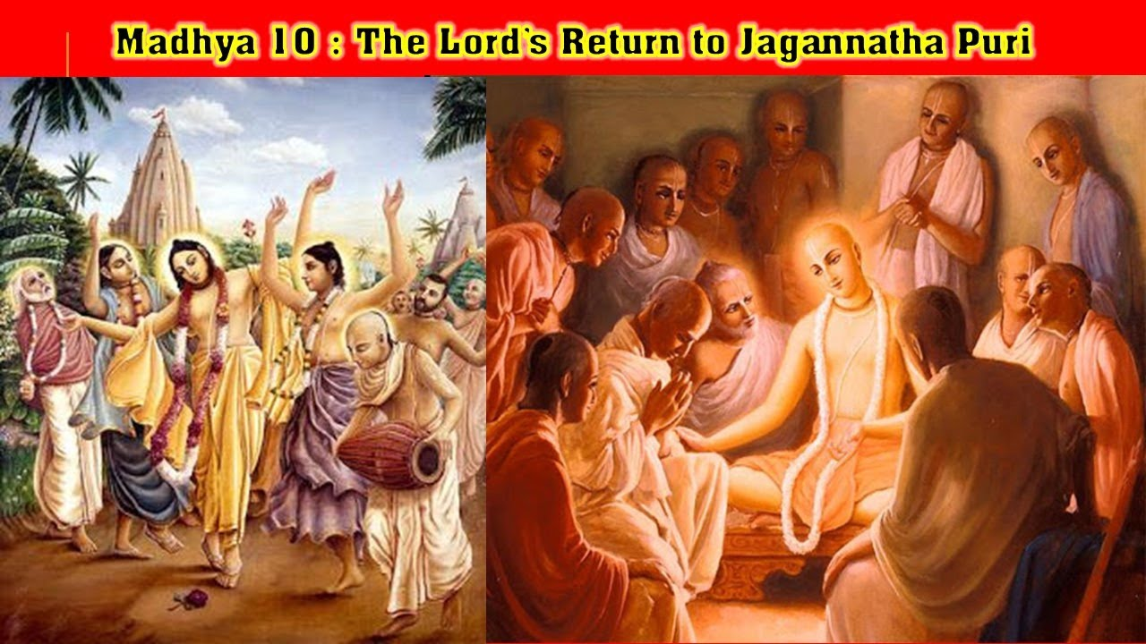CC Madhya Lila, 10.112-…_The Lord's Return to Jagannatha Puri_Radheshyam Das