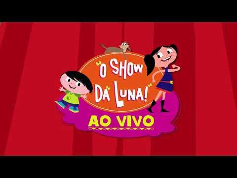 """""""O Show da Luna - AO VIVO!"""" Espetáculo Oficial"""