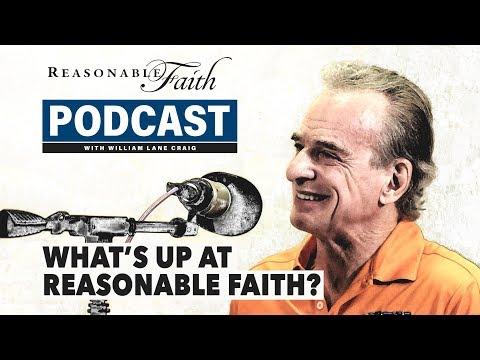 What's Up At Reasonable Faith? | Reasonable Faith Video Podcast