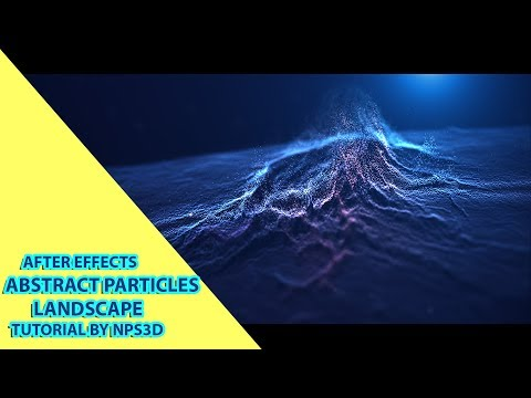 AFTER EFFECTS|ABSTRACT PARTICLES LANDSCAPE|| TUTORIAL BY NPS3D|YOUTUBE