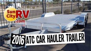 ATC Aluminum Car Hauler Trailer 2016 For Sale | Sun City RV | Phoenix