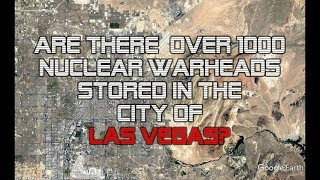 AREA 51: Are There Nuclear Warheads Stored Within the City of Las Vegas?