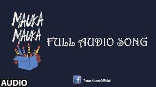 Mauka Mauka | (IND vs BAN) | Cricket World Cup 2015 | Full Audio Song