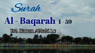 Murotal Ust. Hanan attaki |  Surah Al Baqarah 1 - 59