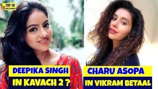 Deepika Singh in Kavach 2 ?Charu Asopa in &TV's Vikram Betaal Ki Rahasya Gaatha